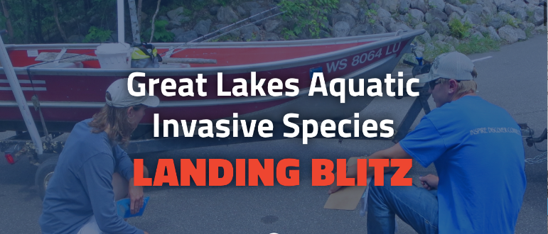 2nd Annual Great Lakes Aquatic Invasive Species Landing Blitz